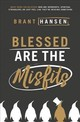 Blessed Are The Misfits - Hansen, Brant - ISBN: 9780718096311