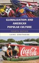 Globalization And American Popular Culture - Crothers, Lane - ISBN: 9781538105306