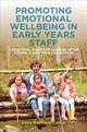 Promoting Emotional Wellbeing In Early Years Staff - Mainstone-cotton, Sonia - ISBN: 9781785923357