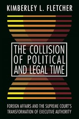 Collision Of Political And Legal Time - Fletcher, Kimberley L. - ISBN: 9781439914915