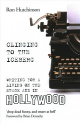 Clinging To The Iceberg - Hutchinson, Ron - ISBN: 9781786822208