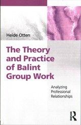 Theory And Practice Of Balint Group Work - Otten, Heide - ISBN: 9781138507012