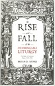 Rise And Fall Of The Incomparable Liturgy - Spinks, Professor Bryan D. - ISBN: 9780281076055