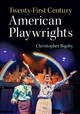 Twenty-first Century American Playwrights - Bigsby, Christopher (university Of East Anglia) - ISBN: 9781108419581