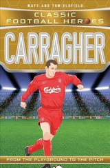 Carragher (classic Football Heroes) - Collect Them All! - Oldfield, Matt & Tom - ISBN: 9781786064639