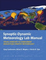 Synoptic-dynamic Meteorology Lab Manual - Visual Exercises To Complement Midlatitude Synoptic Meteorology - Tyle, Kevin; Tyle, Kevin R.; Mapes, Brian E.; Lackmann, Gary - ISBN: 9781878220264