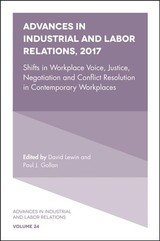 Advances In Industrial And Labor Relations, 2017 - Lewin, David (EDT)/ Gollan, Paul J. (EDT) - ISBN: 9781787434868