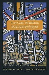 Root-cause Regulation - Piore, Michael J.; Schrank, Andrew - ISBN: 9780674979604