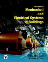 Mechanical And Electrical Systems In Buildings - Janis, Richard R.; Tao, William K. Y. - ISBN: 9780134701189