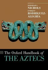 Oxford Handbook Of The Aztecs - Nichols, Deborah L. (EDT)/ Rodríguez-alegría, Enrique (EDT) - ISBN: 9780199341962