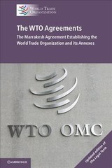 Wto Agreements - The Marrakesh Agreement Establishing The World Trade Organization And Its Annexes, Updated Edition Of 'the Legal Texts' - World Trade Organization - ISBN: 9781108438438