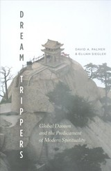 Dream Trippers - Palmer, David A; Siegler, Elijah - ISBN: 9780226484846