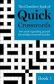 The Chambers Book Of Quick Crosswords, Book 1 - Chambers - ISBN: 9781473641228