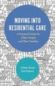 Moving Into Residential Care - Doyle, Colleen; Roberts, Gail - ISBN: 9781785921896