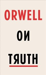 Orwell On Truth - Orwell, George - ISBN: 9781787300521