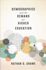 Demographics And The Demand For Higher Education - Grawe, Nathan D. - ISBN: 9781421424132