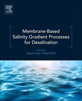 Membrane-based Salinity Gradient Processes For Water Treatment And Power Generation - Sarp, Sarper/ Hilal, Nidal - ISBN: 9780444639615