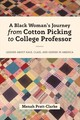 Black Woman's Journey From Cotton Picking To College Professor - Pratt-clarke, Menah - ISBN: 9781433149740