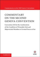 Commentary On The Second Geneva Convention - International Committee of the Red Cross (COR)/ Dormann, Knut (EDT)/ Lijnzaad, Liesbeth (EDT)/ Sassoli, Marco (EDT) - ISBN: 9781108436380