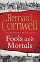 Fools And Mortals - Cornwell, Bernard - ISBN: 9780007504121