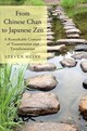 From Chinese Chan To Japanese Zen - Heine, Steven - ISBN: 9780190637491