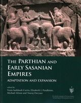 Parthian And Early Sasanian Empires - Curtis, Vesta Sarkhosh (EDT)/ Alram, Michael (EDT)/ Daryaee, Touraj (EDT)/ Pendleton, Elizabeth (EDT) - ISBN: 9781785709623