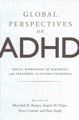Global Perspectives On Adhd - Bergey, Meredith R. (EDT)/ Filipe, Angela M. (EDT)/ Conrad, Peter (EDT)/ Singh, Ilina (EDT) - ISBN: 9781421423791