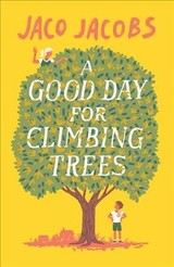 Good Day For Climbing Trees - Jacobs, Jaco - ISBN: 9781786073174