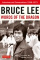 Bruce Lee Words Of The Dragon - Lee, Bruce - ISBN: 9780804850001