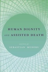 Human Dignity And Assisted Death - Muders, Sebastian (EDT) - ISBN: 9780190675967