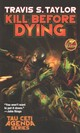 Kill Before Dying - Taylor, Travis - ISBN: 9781481483100