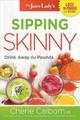 The Juice Lady's Sipping Skinny - Calbom, Cherie - ISBN: 9781629994673