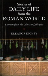 Stories Of Daily Life From The Roman World - Dickey, Eleanor - ISBN: 9781316627280