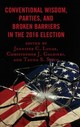 Conventional Wisdom, Parties, And Broken Barriers In The 2016 Election - Lucas, Jennifer C. (EDT)/ Galdieri, Christopher J. (EDT)/ Sisco, Tauna Star... - ISBN: 9781498566612