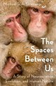 The Spaces Between Us - Graziano, Michael S. A. - ISBN: 9780190461010