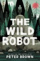 Wild Robot - Brown, Peter - ISBN: 9780316382007