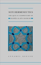 Sufi Hermeneutics - Keeler, Annabel (affiliated Researcher, Faculty Of Asian And Middle Eastern Studies, University Of Cambridge) - ISBN: 9780198814702