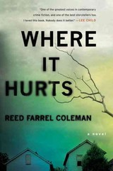 Where It Hurts - Coleman, Reed Farrel - ISBN: 9780425283271