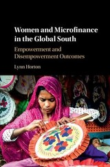 Women And Microfinance In The Global South - Horton, Lynn (chapman University, California) - ISBN: 9781108418720