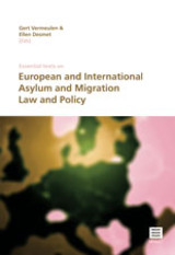 Essential texts on European and international asylum and migration law and policy - Gert Vermeulen; Ellen Desmet - ISBN: 9789046609156
