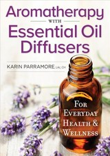 Aromatherapy With Essential Oil Diffusers - Parramore, Karin - ISBN: 9780778805885