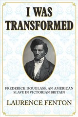 'i Was Transformed' Frederick Douglass - Fenton, Laurence - ISBN: 9781445670195