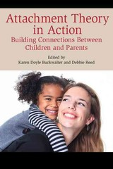 Attachment Theory In Action - Buckwalter, Karen Doyle (EDT)/ Reed, Debbie (EDT) - ISBN: 9781442260122