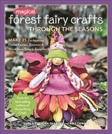 Magical Forest Fairy Crafts Through The Seasons - Vodicka-paredes, Lenka; Currie, Asia - ISBN: 9781617456619