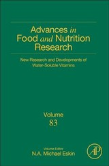 Advances in Food and Nutrition Research, New Research and Developments of Water-Soluble Vitamins - ISBN: 9780128118030