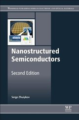 Woodhead Publishing Series in Electronic and Optical Materials, Nanostructured Semiconductors - Zhuiykov, Serge - ISBN: 9780081019191