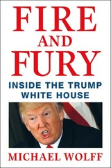 Fire And Fury Inside Trump White House - Wolff, Michael - ISBN: 9781250158062
