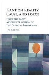 Kant On Reality, Cause, And Force - Glezer, Tal - ISBN: 9781108420693