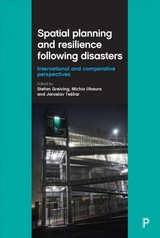 Spatial Planning And Resilience Following Disasters - Greiving, Stefan (EDT)/ Ubaura, Michio (EDT)/ Tesiliar, Jaroslav (EDT) - ISBN: 9781447323594