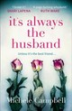 It's Always The Husband - Campbell, Michele - ISBN: 9780008271121